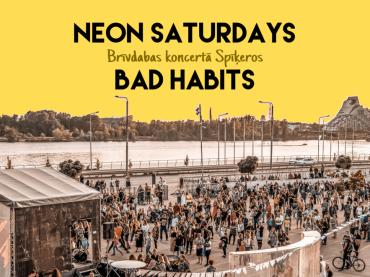 Neon Saturdays | Bad Habits brīvdabas koncertā
